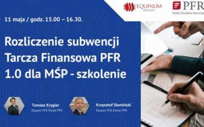 Rozliczenie subwencji Tarcza Finansowa PFR 1.0 dla MŚP – szkolenie